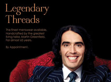 "Martin Greenfiled Clothiers → ""Legendary Threads"" Russell Brand → more…"