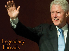 "Martin Greenfiled Clothiers → ""Legendary Threads"" Bill Clinton → more…"