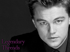 "Martin Greenfiled Clothiers → ""Legendary Threads"" Leonardo DiCaprio → more…"